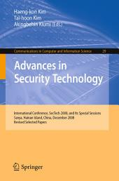 Advances in Security Technology: International Conference, SecTech 2008, and Its Special Sessions, Sanya, Hainan Island, China, December 13-15, 2008. Revised Selected Papers