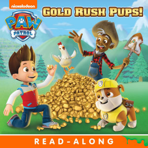 Gold Rush Pups   PAW Patrol