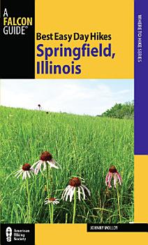 Best Easy Day Hikes Springfield  Illinois PDF