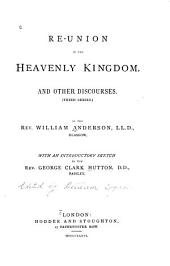 Re-union in the Heavenly Kingdom, and Other Discourses (3rd Series)