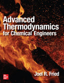 Advanced Thermodynamics for Chemical Engineers