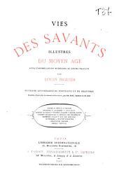 Vies des savants illustres depuis l'antiquité jusqu'au dix-neuvième siècle: Moyen âge