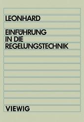 Einführung in die Regelungstechnik: Lineare und nichtlineare Regelvorgänge für Elektrotechniker, Physiker und Maschinenbauer ab 5. Semester, Ausgabe 5