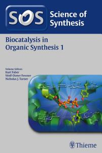 Science of Synthesis  Biocatalysis in Organic Synthesis Vol  1