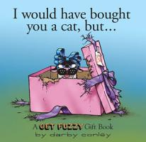 I Would Have Bought You a Cat  But      PDF