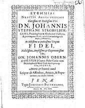 Euphēmiai Nuptiis Auspicatissimis ... Johannis Stephani Strobelbergeri, Philosophiae & Medicinae Doctoris ... Et .. Fidei ... Johannis Oberndorfferi ... Filiae ...