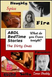 The ABDL BedTime Series: The Dirty Ones
