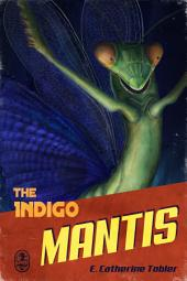 The Indigo Mantis
