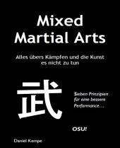 Mixed Martial Arts: Alles übers Kämpfen und die Kunst es nicht zu tun
