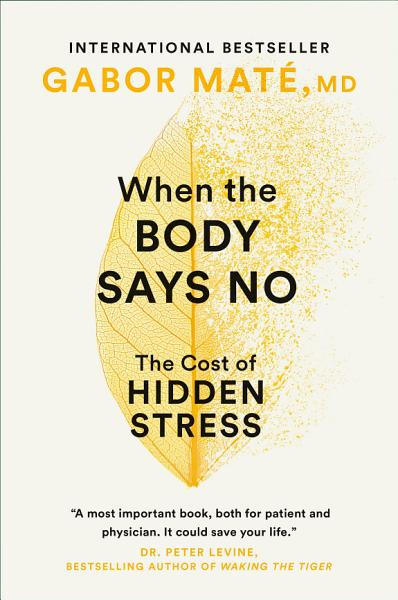 Download When the Body Says No Book