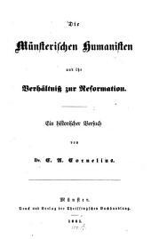 Die Münsterischen Humanisten und ihr Verhältniß zur Reformation: e. histor. Versuch