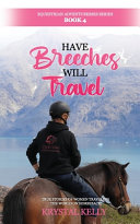 Have Breeches Will Travel (Equestrian Adventuresses Series Book 4)