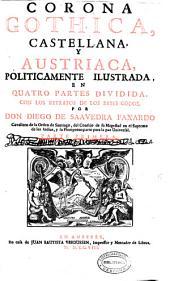Corona Gothica, castellana y austriaca politicamente ilustrada: en quatro partes dividida, con los retratos de los reyes godos