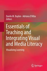 Essentials Of Teaching And Integrating Visual And Media Literacy Book PDF