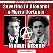Severino Di Giovanni y Mario Cortucci: Ningún Infame