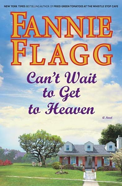 Download Can t Wait to Get to Heaven Book