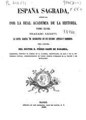 España sagrada, continuada por la Real Academia de la Historia: Tratado LXXXVI. La Santa Iglesia de Barbastro .... Tomo XLVIII