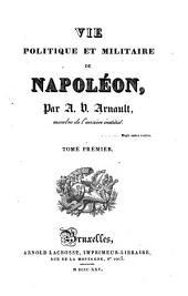 Vie politique et militaire de Napoléon: Volume1