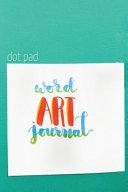Word Art Journal  Dot Pad