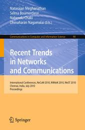 Recent Trends in Networks and Communications: International Conferences, NeCoM 2010, WiMoN 2010, WeST 2010,Chennai, India, July 23-25, 2010. Proceedings