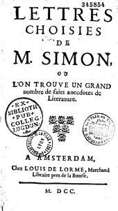 Lettres choisies de M. Simon, où l'on trouve un grand nombre de faits anecdotes de litérature