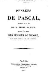 Pensées de Pascal: précédées de sa vie par Mme Perier, sa soeur, suivies d'un choix des Pensées de Nicole, et de son Traité de la paix avec les hommes
