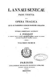 L. Annaei Senecae pars tertia: sive Opera tragica, Volume 1