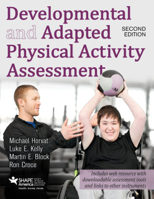 Developmental and Adapted Physical Activity Assessment  2E PDF