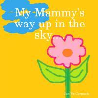 My Mammy s way up in the sky     PDF
