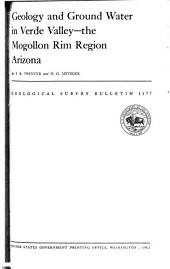 Geology and Ground Water in Verde Valley--: The Mogollon Rim Region, Arizona, Issues 1177-1180