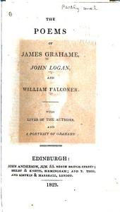 The poems of James Grahame, John Logan, and William Falconer: With lives of the authors and a portrait of Grahame