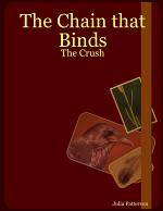 The Chain that Binds: The Crush