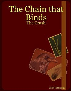 The Chain that Binds  The Crush Book