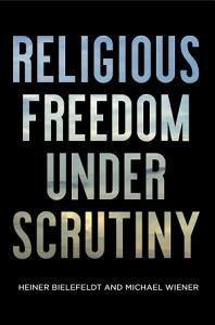 Religious Freedom Under Scrutiny Book