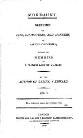 Mordaunt: Sketches of Life, Characters, and Manners, in Various Countries; Including the Memoirs of a French Lady of Quality, Volume 1