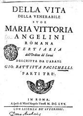 Della vita della venerabile suor Maria Vittoria Angelini Romana tertiaria dell'Ordine dei Serui descritta da l'abate Gio. Battista Pacichelli. Parti tre': Pagina 4