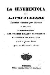 La Cenerentola ossia La covacenere: dramma giocoso per musica in due atti : da rappresentarsi nel Teatro Grande di Trieste il carnovale del 1837