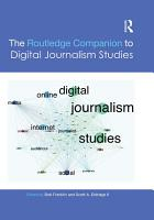 The Routledge Companion to Digital Journalism Studies PDF