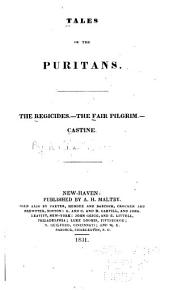 Tales of the Puritans: The Regicides. The Fair Pilgrim. Castine