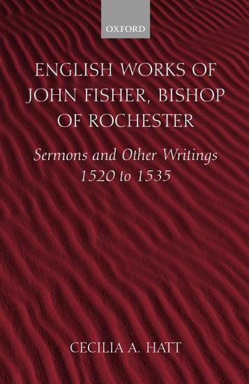 English Works of John Fisher  Bishop of Rochester PDF