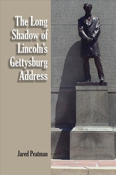 The Long Shadow of Lincoln s Gettysburg Address