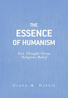 The Essence of Humanism PDF