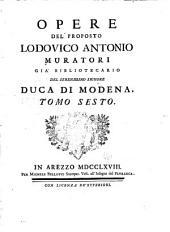 Opere del proposto Lodovico Antonio Muratori: Volume 6