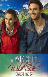 "A Walk On The Wild Side: Book 1 of ""Charlie & Mindy: A Forbidden Journey"""
