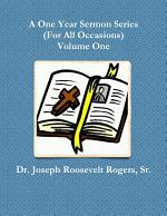 A One Year Sermon Series (For All Occasions) Volume One
