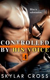 Controlled by His Voice 4 (Erotic Romance)