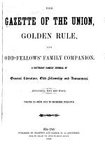 The Gazette of the Union, Golden Rule, and Odd Fellows' Family Companion