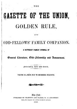 The Gazette of the Union  Golden Rule  and Odd Fellows  Family Companion PDF
