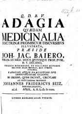 Resp. Adagia quædam medicinalia. Præs. J. J. Baiero