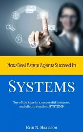 How Real Estate Agents Succeed In… Systems